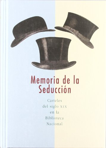 Memoria de la seducción. Carteles del siglo XIX en la Biblioteca Nacional por Vv.Aa