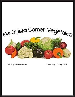 Me Gusta Comer Vegetales (I Like nº 2) (Spanish Edition