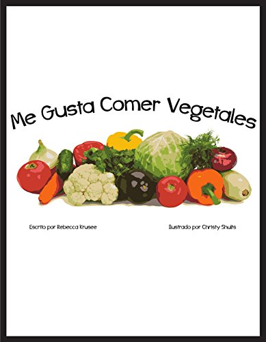 Me Gusta Comer Vegetales (I Like nº 2) por Rebecca Krusee