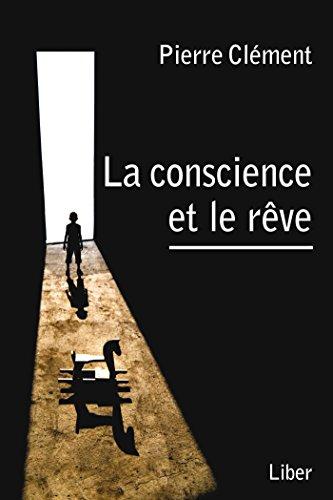 Conscience et le rêve (La) par Pierre Clément