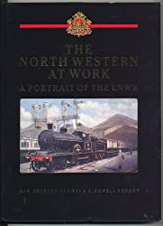 The North Western at Work: Portrait of the London and North Western Railway
