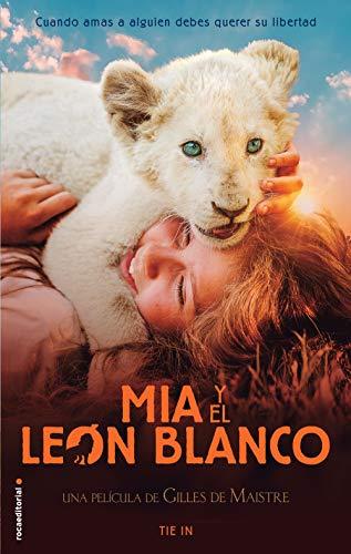 Mía y el león blanco: Tie In (Roca Juvenil) eBook: de Maistre ...
