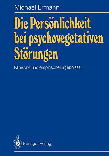 Die Persönlichkeit bei psychovegetativen Störungen: Klinische und empirische Ergebnisse