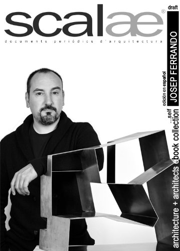 Josep Ferrando, arquitecto ...por sí mismo · scalae: conversación · matices · expresión (scalae architecture + architects ebook collection nº 3)