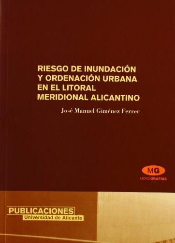 Riesgo de inundación y ordenación urbana en el litoral meridional alicantino (Monografías) por J. M. Giménez Ferrer