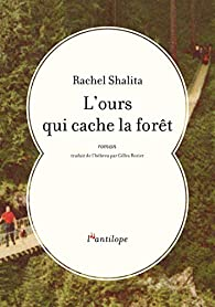 L'ours qui cache la forêt par Rachel Shalita