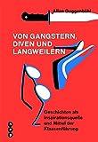 Von Gangstern, Diven und Langweilern - Allan Guggenbühl
