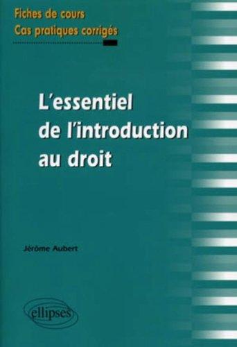 Fiches essentiel de l'introduction au droit fiches de cours & cas pratiques corrigés par Jérôme Aubert