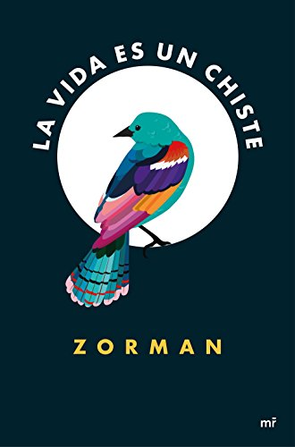 La vida es un chiste por Zorman