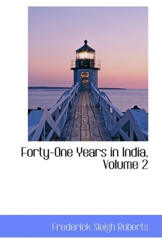 Forty-One Years in India, Volume 2                 by  Frederick Sleigh Roberts