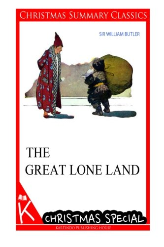 The Great Lone Land [Christmas Summary Classics]