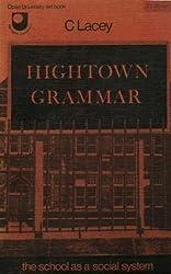Hightown Grammar: School as a Social System (Set books/Open University)