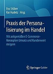 Praxis der Personalisierung im Handel: Mit zeitgemäßen E-Commerce-Konzepten Umsatz und Kundenwert steigern (German Edition)
