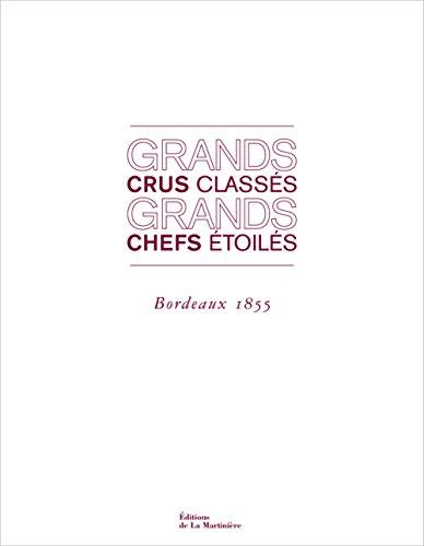 Grands crus classs, grands chefs toils. Bordeaux 1855