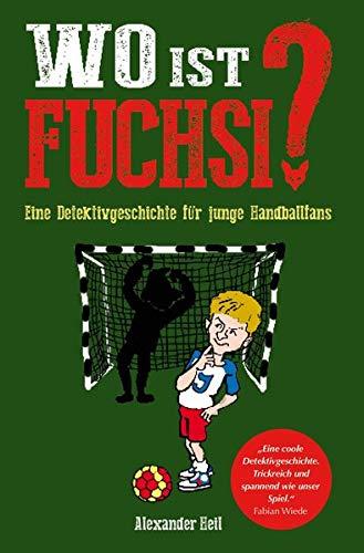 Wo ist Fuchsi? - Eine Detektivgeschichte für junge Handballfans