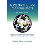 [(A Practical Guide for Translators)] [Author: Geoffrey Samuelsson-Brown] published on (March, 2010)