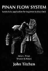 [ Pinan Flow System: Heian - Pinan Shodan & Nidan: Karate Kata Application for Beginner to Black Belt Titchen, John ( Author ) ] { Paperback } 2014