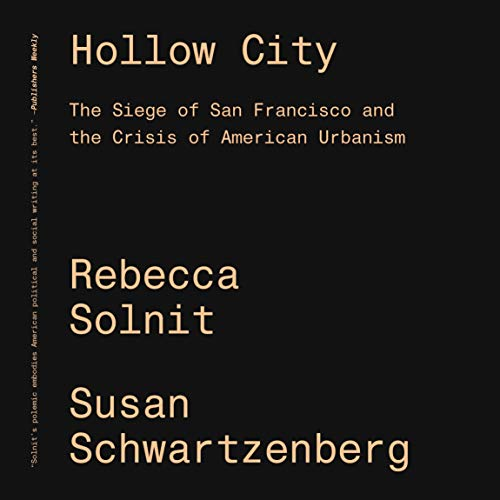 Hollow City: The Siege of San Francisco and the Crisis of American Urbanism (English Edition)