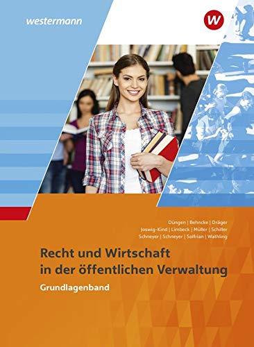 Ausbildung in der öffentlichen Verwaltung / Recht und Wirtschaft / Rechnungswesen: Ausbildung in der öffentlichen Verwaltung: Recht und Wirtschaft: Grundlagenband