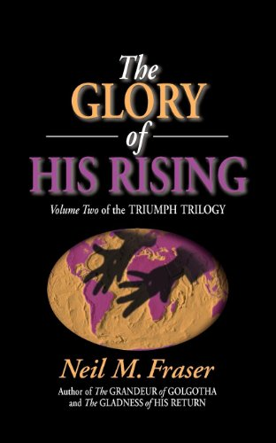 Glory of His Rising, The (Volume 2) (Triumph Trilogy) (English Edition) (Gospel Folio Press)