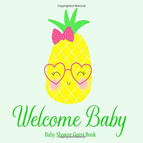 ok Welcome Baby: Pineapple Summer Fruit Theme Decorations | Unisex Sign in Guestbook Keepsake with Address, Baby Predictions, Advice for Parents, Wishes, Photo & Gift Log ()