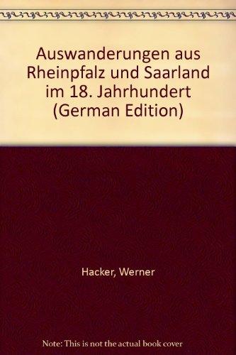 Auswanderungen aus Rheinpfalz und Saarland im 18. Jahrhundert