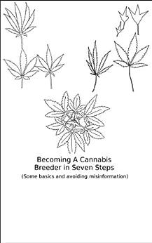 Becoming A Cannabis Breeder in Seven Steps (Some basics and avoiding misinformation) (English Edition) par [Fancier, Hemp, The Hemp Advisor, A.K.A. Marley]
