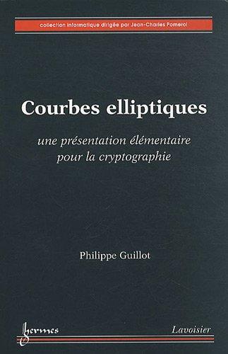 Courbes elliptiques : Une présentation élémentaire pour la cryptographie