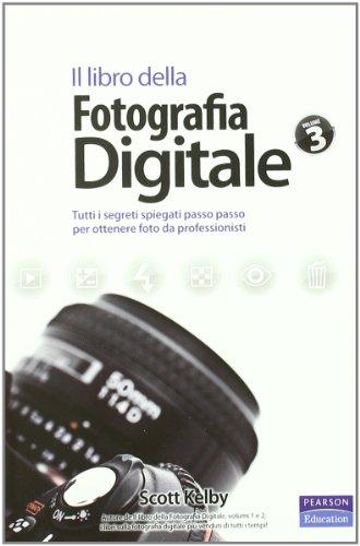 Il libro della fotografia digitale. Tutti i segreti spiegati passo passo per ottenere foto da professionisti: 3