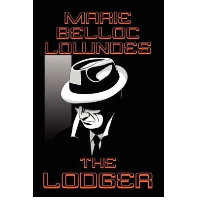 [(The Lodger)] [by: Marie Belloc Lowndes]