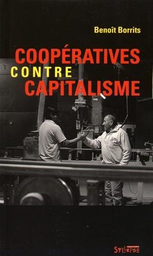 Coopératives contre capitalisme par Benoît Borrits