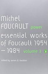 Power: The Essential Works of Michel Foucault 1954-1984: Essential Works of Michel Foucault 1954-1984 v. 3 (Essential Works of Foucault 3)