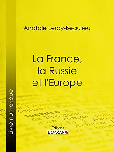 La France, la Russie et l'Europe par Anatole Leroy-Beaulieu