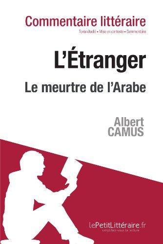 L'Étranger de Camus - Le meurtre de l'Arabe: Commentaire de texte