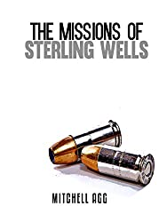 The Missions of Sterling Wells