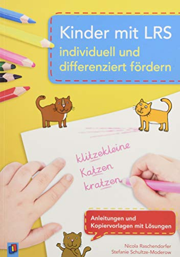 Kinder mit LRS individuell und differenziert fördern: Anleitungen und Kopiervorlagen mit Lösungen -