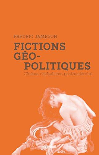 Fictions géopolitiques: Cinéma, capitalisme, postmodernité