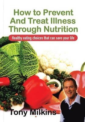 how-to-prevent-and-treat-illness-through-nutrition-healthy-eating-choices-that-can-save-your-life-by