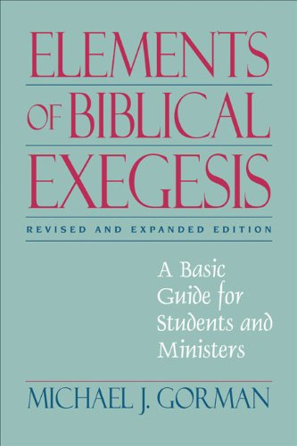 Elements of Biblical Exegesis: A Basic Guide for Students and Ministers (English Edition)