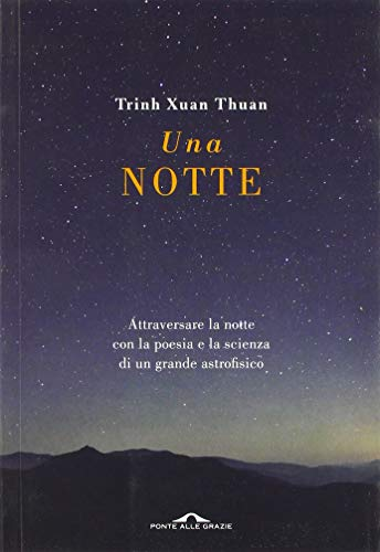 Una notte. Attraversare la notte con la poesia e la scienza di un grande astrofisico