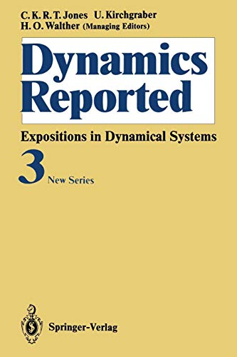 Dynamics Reported: Expositions in Dynamical Systems New Series: Volume 3 (Dynamics Reported. New Series (3), Band 3)