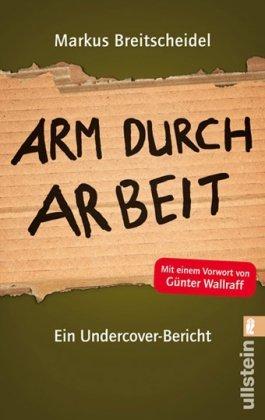 Arm durch Arbeit: Ein Undercover-Bericht