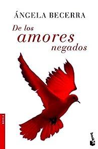 De los amores negados par Ángela Becerra