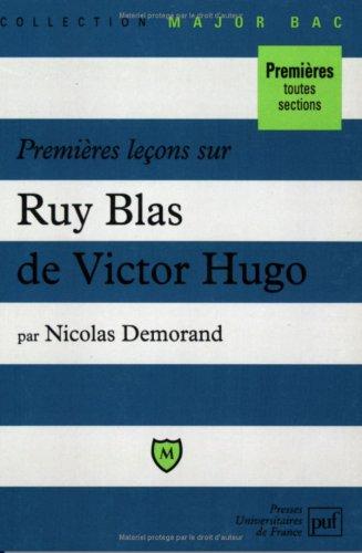 Premieres leçons sur Ruy Blas de Victor Hugo
