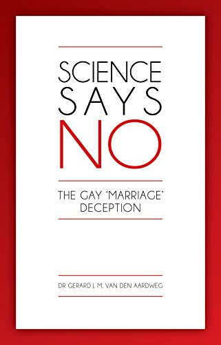 Science says NO!: The Gay 'Marriage' Deception (English Edition) PDF Books