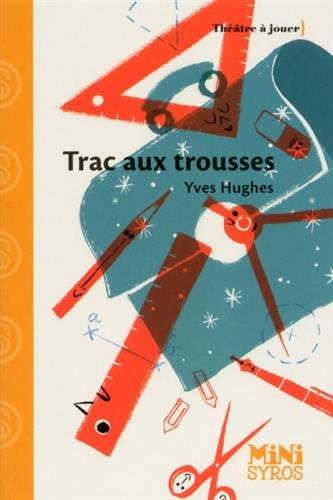 Trac aux trousses par Yves Hughes