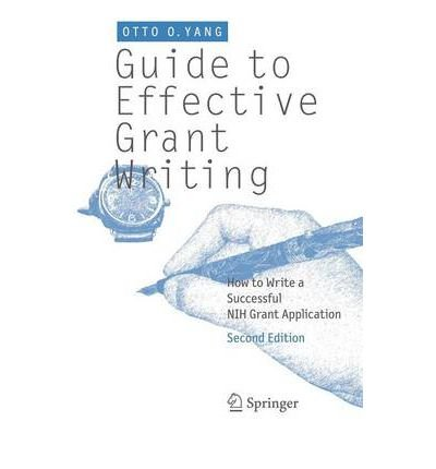 Guide to Effective Grant Writing by Yang, Otto O. (UCLA Medical School, Los Angeles, California) ( AUTHOR ) Jan-01-2012 Paperback
