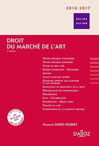 Droit du marché de l'art 2016/2017 - 6e éd. par François Duret-Robert