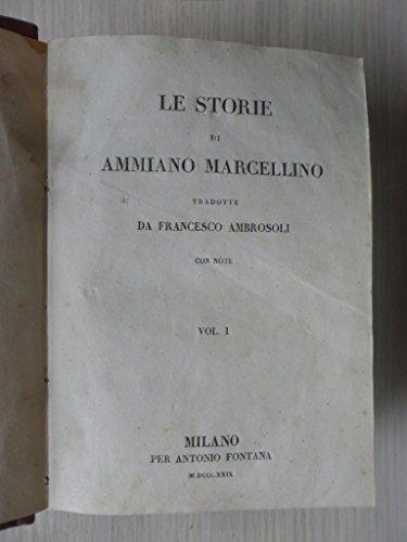 Storie di Ammiano Marcellino. Tradotte da Francesco Ambrosoli.
