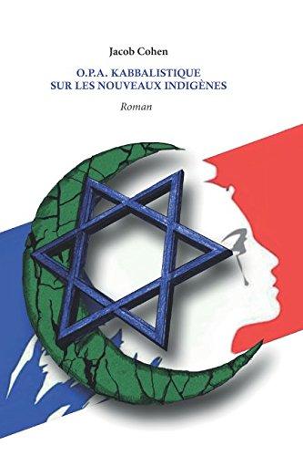 O.P.A. KABBALISTIQUE SUR LES NOUVEAUX INDIGÈNES
